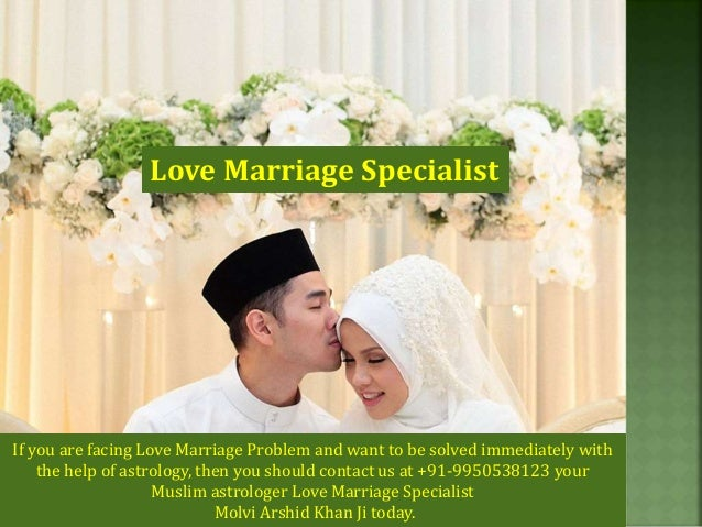 Love Marriage Specialist If you are facing Love Marriage Problem and want to be solved immediately with the help of astrol...