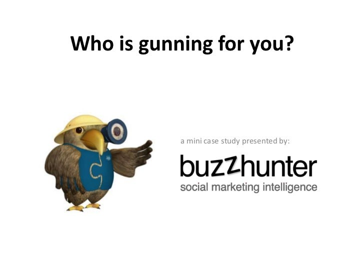 Who is gunning for you?           a mini case study presented by:
