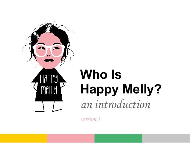 Who IsHappy Melly?an introductionversion 1