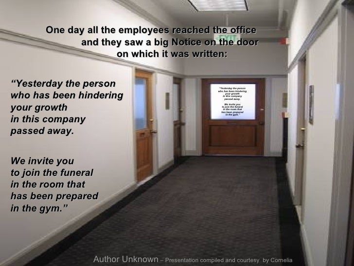 "One day all the employees reached the office  and they saw a big Notice on the door  on which it was written:  "" Yesterday..."