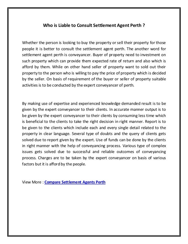 Who is Liable to Consult Settlement Agent Perth ? Whether the person is looking to buy the property or sell their property...