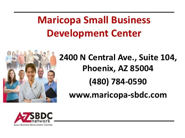 Maricopa Small Business        Development CenterPhoto or      2400 N Central Ave., Suite 104,Graphic canreplace or       ...