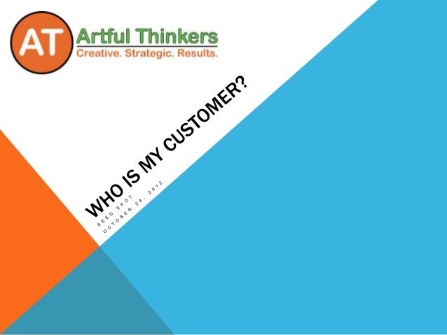 ASSUMPTIONS• Business is transactional• There is no business until something is  sold• Your buyer is your customer• Market...