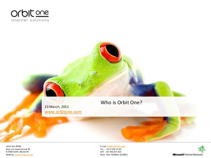 23 March, 2011<br />Who is Orbit One?<br />