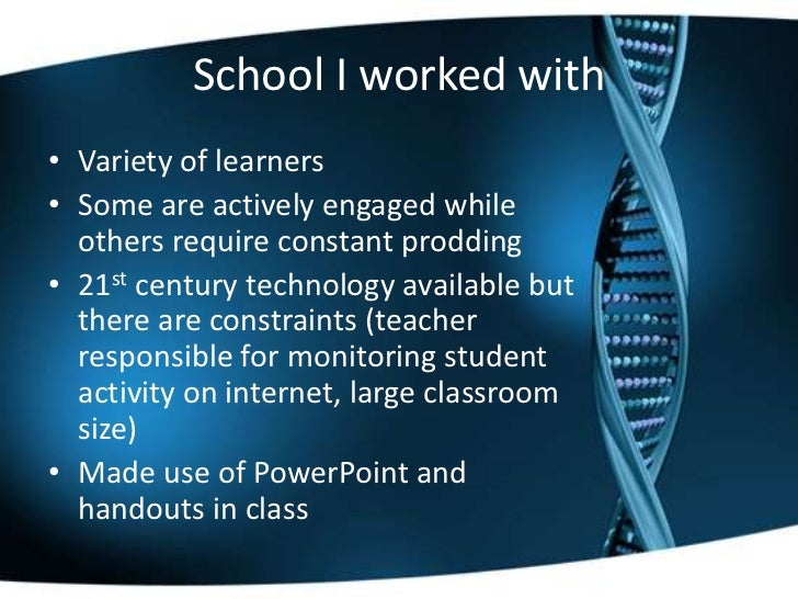 School I worked with• Variety of learners• Some are actively engaged while  others require constant prodding• 21st century...