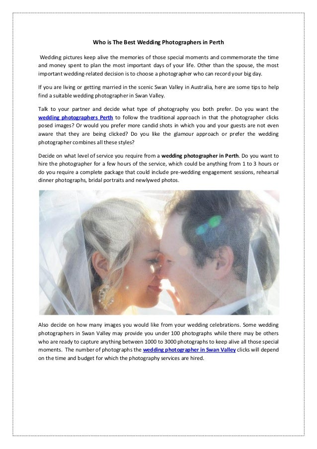 Who is The Best Wedding Photographers in Perth Wedding pictures keep alive the memories of those special moments and comme...