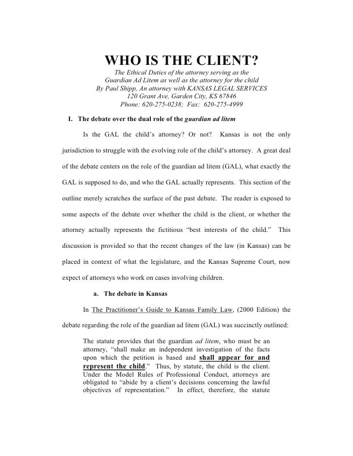 WHO IS THE CLIENT?                  The Ethical Duties of the attorney serving as the                Guardian Ad Litem as ...
