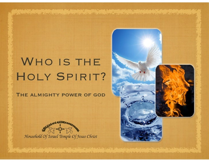 Who is theHoly Spirit?The almighty power of god