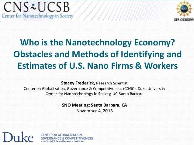 Who is the Nanotechnology Economy? Obstacles and Methods of Identifying and Estimates of U.S. Nano Firms & Workers Stacey ...