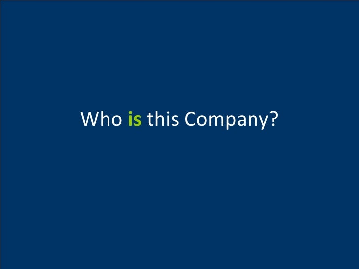 Who  is  this Company?