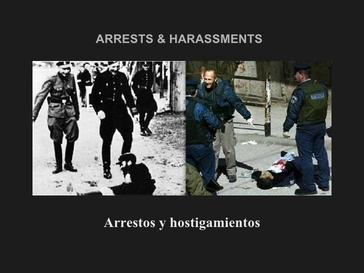 ARRESTS & HARASSMENTS   <ul><li>Arrestos y hostigamientos </li></ul>