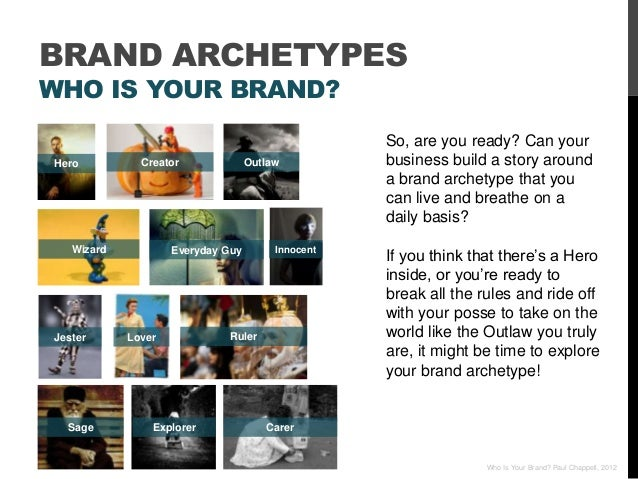 BRAND ARCHETYPESWHO IS YOUR BRAND?                                                   So, are you ready? Can yourHero      ...