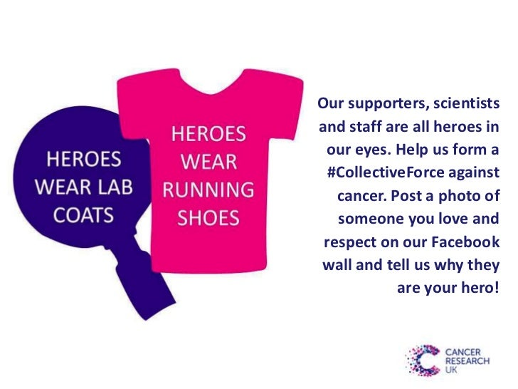 Our supporters, scientistsand staff are all heroes in our eyes. Help us form a  #CollectiveForce against   cancer. Post a ...