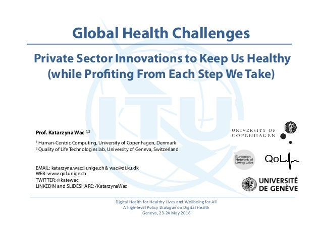 Global Health Challenges Private Sector Innovations to Keep Us Healthy (while Profiting From Each Step We Take) Prof...