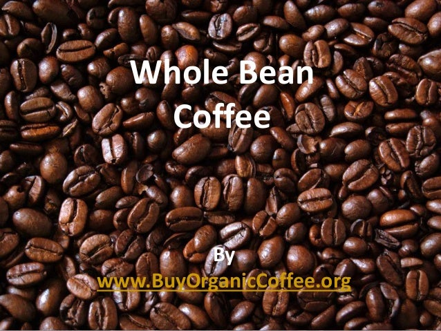 By www.BuyOrganicCoffee.org Whole Bean Coffee
