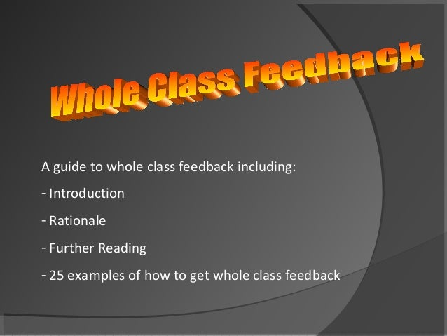 A guide to whole class feedback including:- Introduction- Rationale- Further Reading- 25 examples of how to get whole clas...