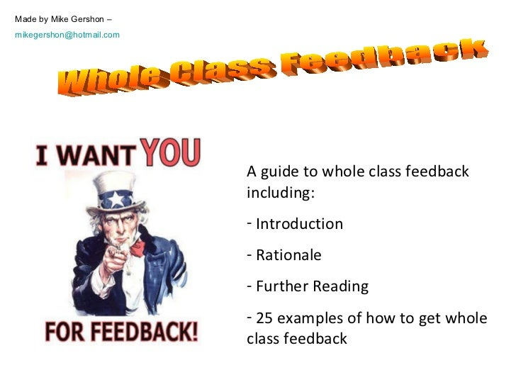 <ul><li>A guide to whole class feedback including: </li></ul><ul><li>Introduction </li></ul><ul><li>Rationale </li></ul><u...