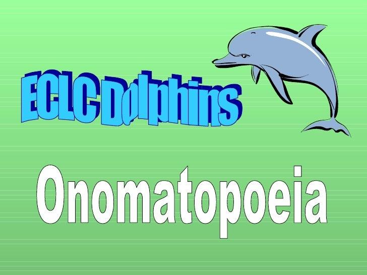 ECLC Dolphins Onomatopoeia