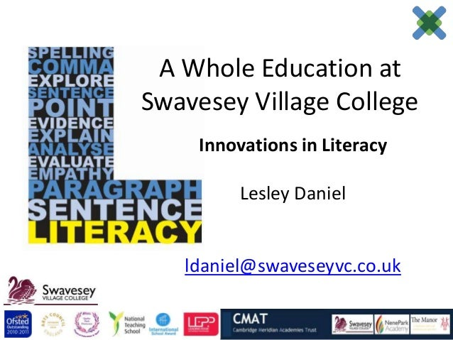 A Whole Education atSwavesey Village College    Innovations in Literacy         Lesley Daniel   ldaniel@swaveseyvc.co.uk