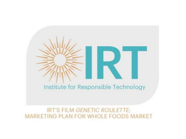 •IRT (the Institute for Responsible Technology) is a 501c3 non-profit founded in 2003 by Jeffrey Smith •We have produced t...