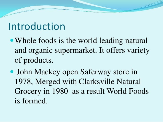 Whole foods market introduction