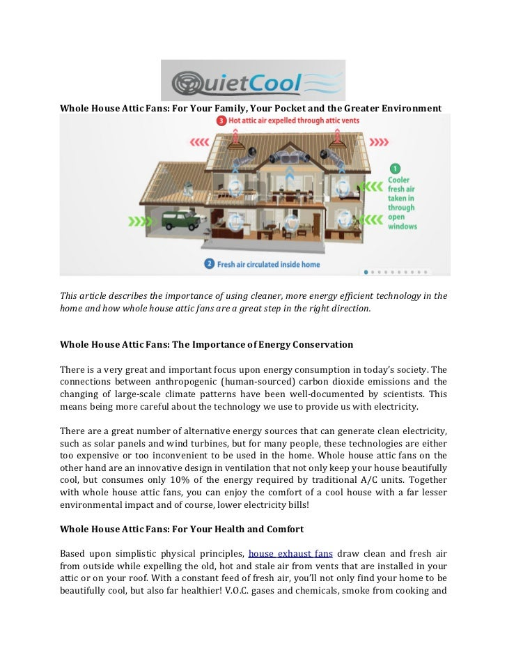 Whole House Attic Fans: For Your Family, Your Pocket and the Greater EnvironmentThis article describes the importance of u...