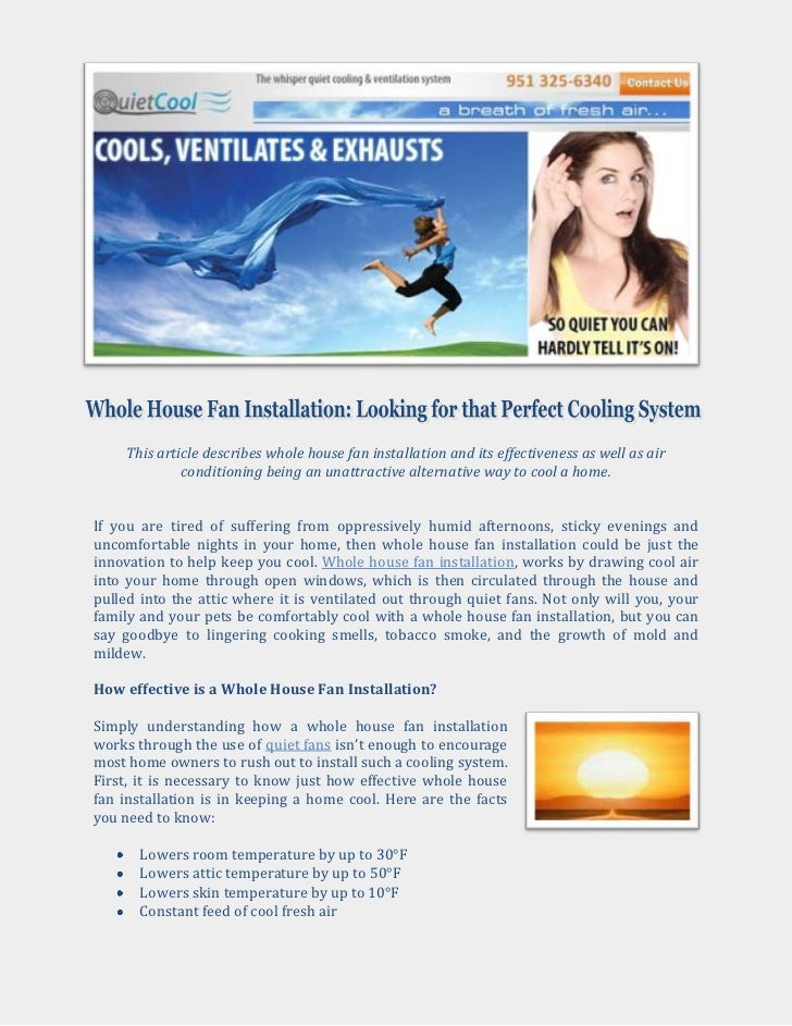 -38100-238125<br />This article describes whole house fan installation and its effectiveness as well as air conditioning b...
