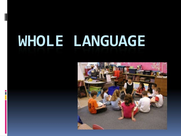 WHOLE LANGUAGE
