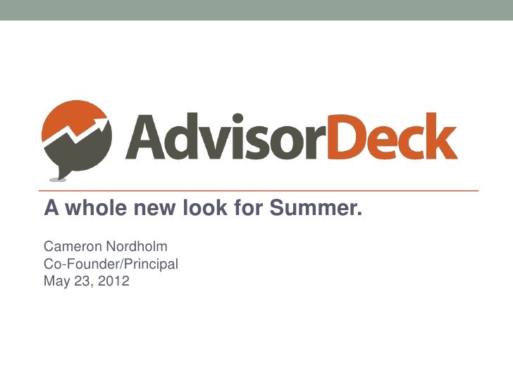 A whole new look for Summer.Cameron NordholmCo-Founder/PrincipalMay 23, 2012