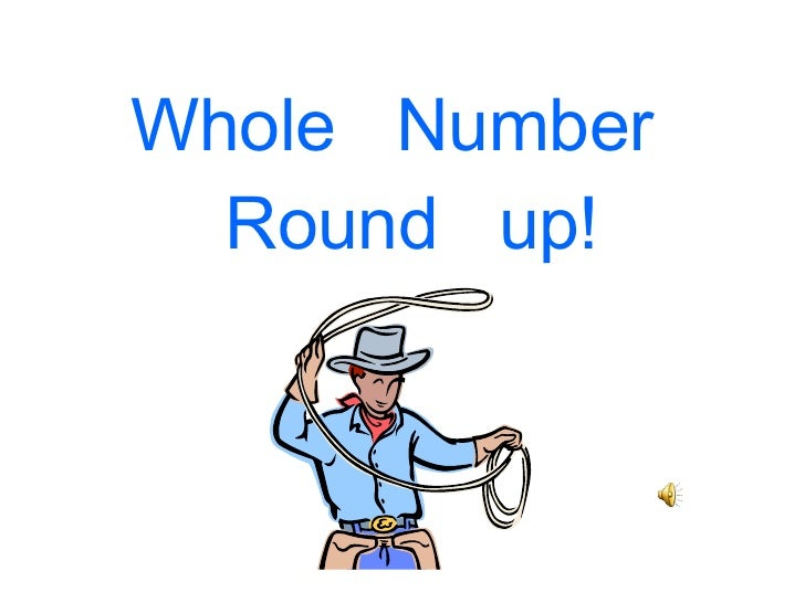 Whole  Number  Round  up!