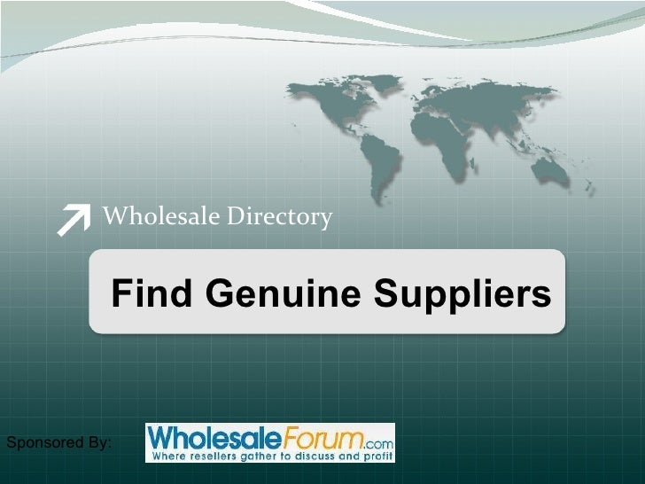 Wholesale Directory Find Genuine Suppliers Sponsored By: