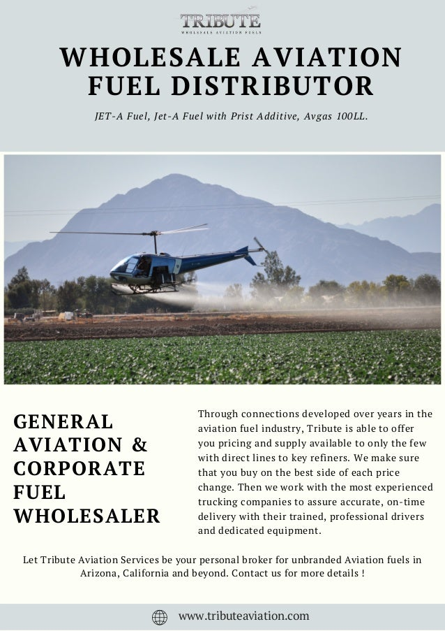 WHOLESALE AVIATION FUEL DISTRIBUTOR JET-A Fuel, Jet-A Fuel with Prist Additive, Avgas 100LL. GENERAL AVIATION & CORPORATE ...