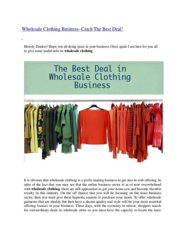 Wholesale Clothing Business- Catch The Best Deal! Howdy Dealers! Hope you all doing great in your business. Once again I a...