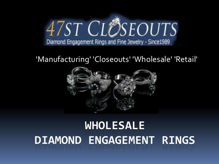Manufacturing Closeouts Wholesale Retail        WHOLESALEDIAMOND ENGAGEMENT RINGS