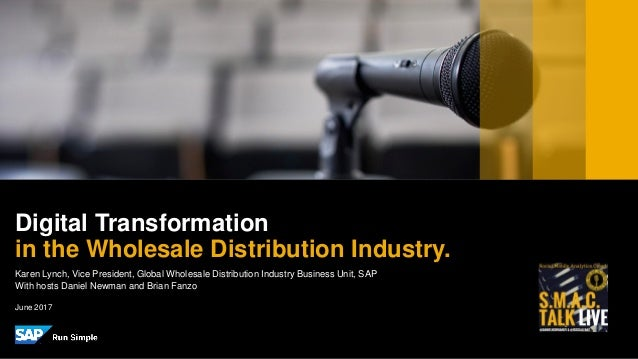PUBLIC Karen Lynch, Vice President, Global Wholesale Distribution Industry Business Unit, SAP With hosts Daniel Newman and...