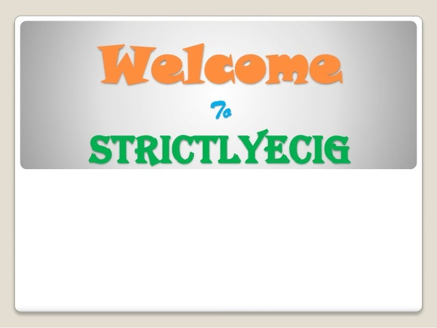 Welcome To Strictlyecig
