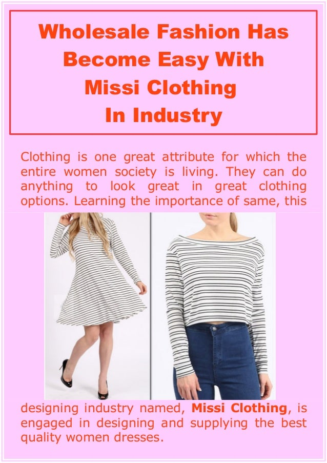 Clothing is one great attribute for which the entire women society is living. They can do anything to look great in great ...
