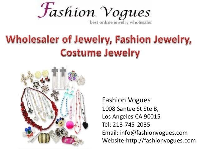 Fashion Vogues 1008 Santee St Ste B, Los Angeles CA 90015 Tel: 213-745-2035 Email: info@fashionvogues.com Website-http://f...