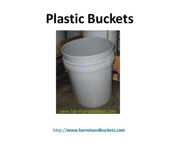 Plastic Buckets  http://www.barrelsandbuckets.com