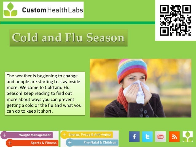 Cold and Flu SeasonThe weather is beginning to changeand people are starting to stay insidemore. Welcome to Cold and FluSe...
