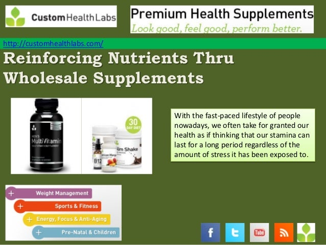 http://customhealthlabs.com/Reinforcing Nutrients ThruWholesale Supplements                               With the fast-pa...