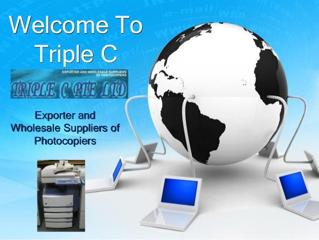 Welcome To Triple C    Exporter andWholesale Suppliers of    Photocopiers