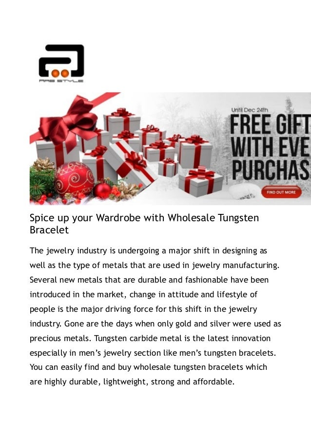 Spice up your Wardrobe with Wholesale TungstenBraceletThe jewelry industry is undergoing a major shift in designing aswell...