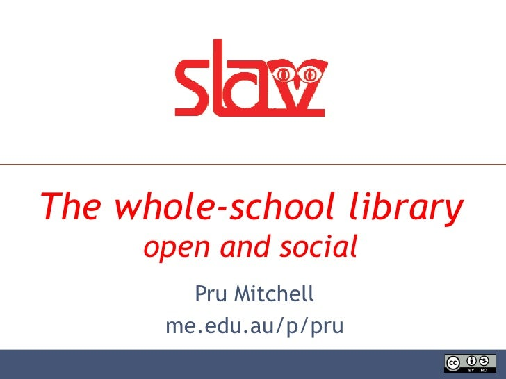 The whole-school library open and social Pru Mitchell me.edu.au/p/pru