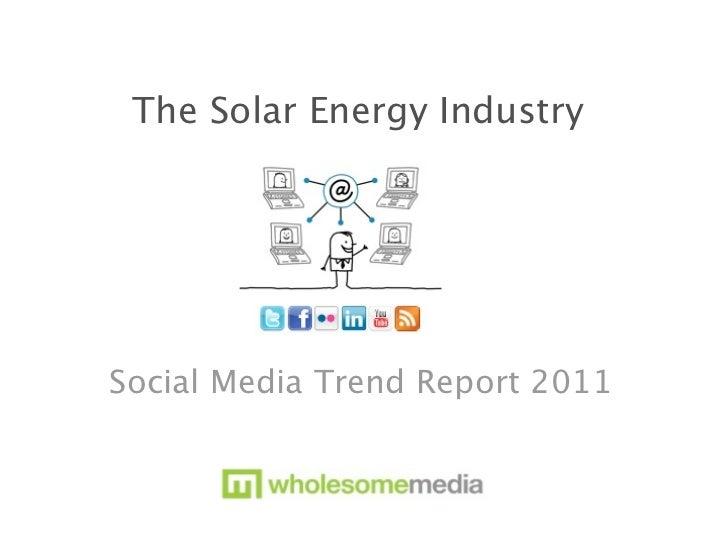 The Solar Energy IndustrySocial Media Trend Report 2011