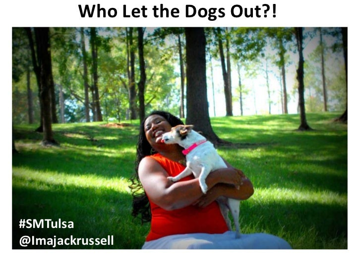 Who Let the Dogs Out?!#SMTulsa@Imajackrussell
