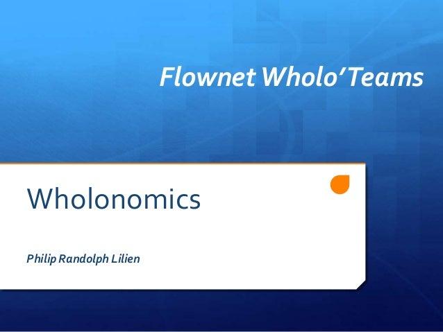FlownetWholo'TeamsWholonomicsPhilip Randolph Lilien