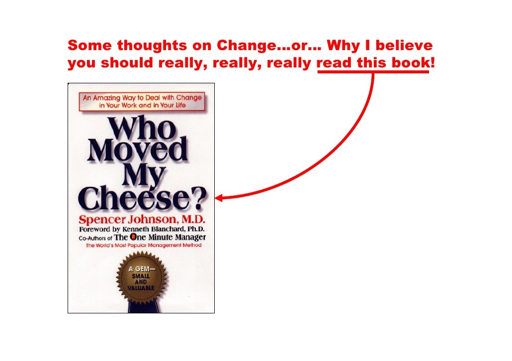 Some thoughts on Change…or… Why I believe you should really, really, really read this book!