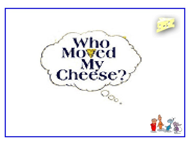 who moved my cheese pdf slideshare