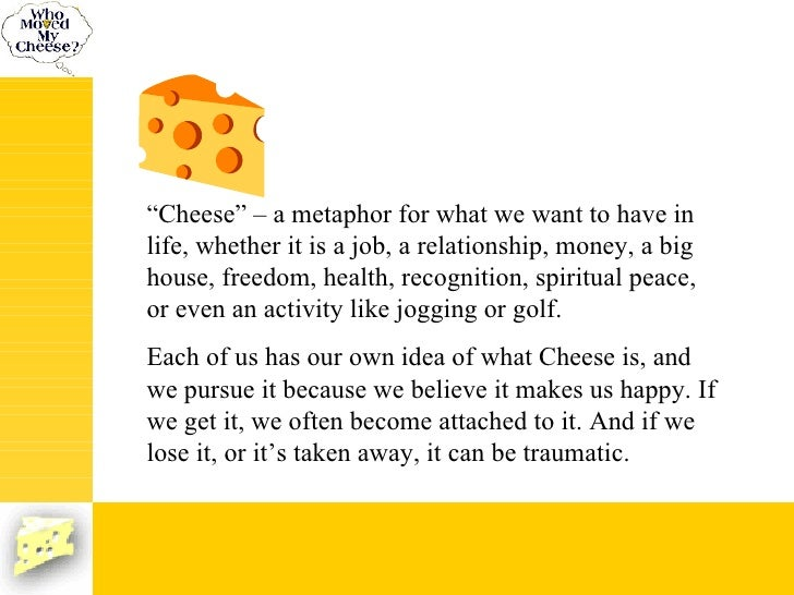 reflection on who moved my cheese Essays - largest database of quality sample essays and research papers on who moved my cheese reflection paper.